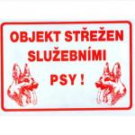 tabulka - OBJEKT STŘEŽEN SLUŽEBNÍMI PSY !